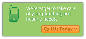 we're eager to take care of your plumbing and heating needs - call us today